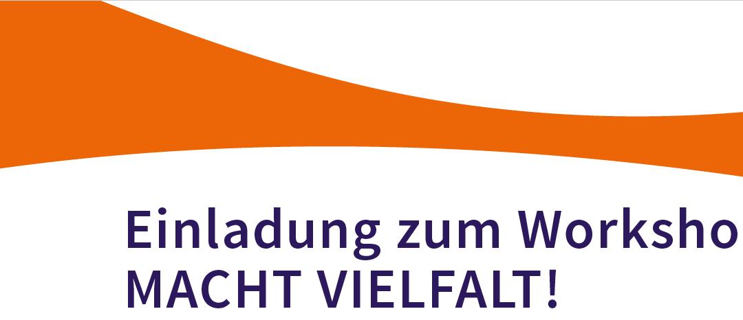 """Einladung zum Workshop """"MACHT VIELFALT!"""""""